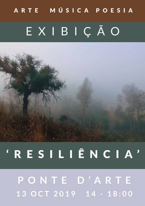 "On 13 October 2019, we remember the ""Resiliência"" of living with wildfires in Portugal.  Join us at Ponte d'Arte, an artist-run organisation in Ponte Da Mucela, to listen to music, be transported by poetry, and experience art experiments."